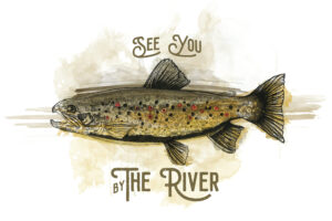 SEE YOU BY THE RIVER